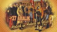 27 Aralık ve Atatürk Ankara'ya geldi.