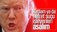 """Trump'tan ilginç öneri; """"İdam Cezası"""""""