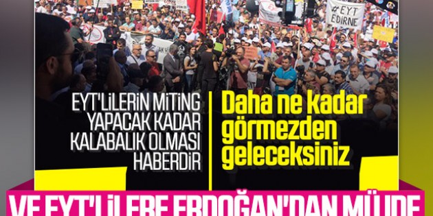 Cumhurbaşkanı Erdoğan'dan EYT için talimat verdi