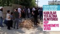 Silopi'de kaçak elektrik için alınan önlem mahkemede