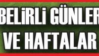 """Türkiye'de uygulanan """"Belirli günler ve haftalar"""" Listesi"""