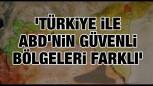 Fırat'ın doğusu ve Türkiye için güvenli bölge nedir?