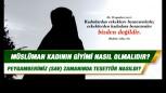 İslamiyet'e göre müslüman kadın nasıl giyinmelidir – örtünmelidir