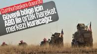 """Erdoğan: """"ABD ile ortak harekat merkezi kuracağız"""""""