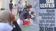 İstanbul'daki Suriyeliler Son Gün 30 Ekim!