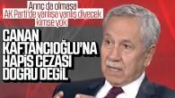 """Bülent Arınç: """"Kaftancıoğlu'na tahammül etmek zorundayım"""""""