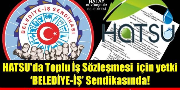 HATSU'da Toplu İş Sözleşmesi (TİS) için yetki BELEDİYE-İŞ'te!