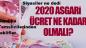 2020 Asgari ücret ne kadar olmalı?