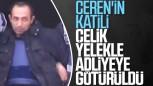 Ceren Özdemir'in katiline çelik yelek
