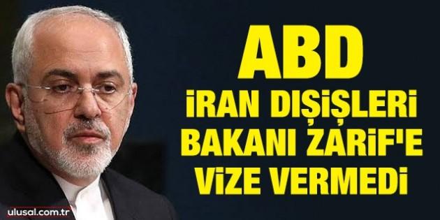 ABD İran Dışişleri Bakanı Zarif'e vize vermedi