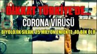 Corona virüsü: '25 Milyon enfekte ve 40 Bin ölü var'