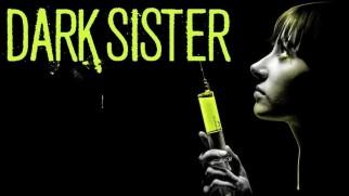 Lanetli Kardeş – Dark Sister 2020 film fragmanı ve tanıtımı