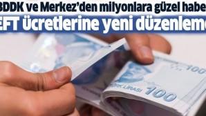 BDDK'dan EFT ücretlerine yeni düzenleme