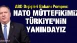 Pompeo: Müttefikimiz Türkiye'nin yanındayız