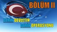 Derin Devletin Derin Operasyonu BÖLÜM II