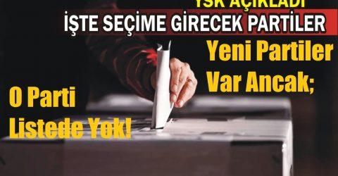 Seçime girebilecek parti listesi yayınlandı.